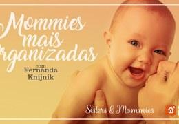 TOP 5 Dicas para as Mommies + Organizadas