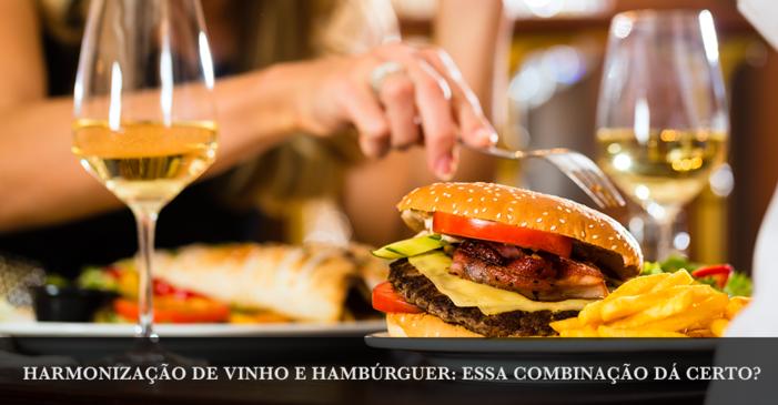 Harmonização de vinho e hambúrguer: essa combinação dá certo?