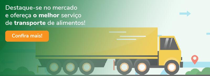 Destaque-se o mercado e ofereça o melhor serviço de transporte de alimentos
