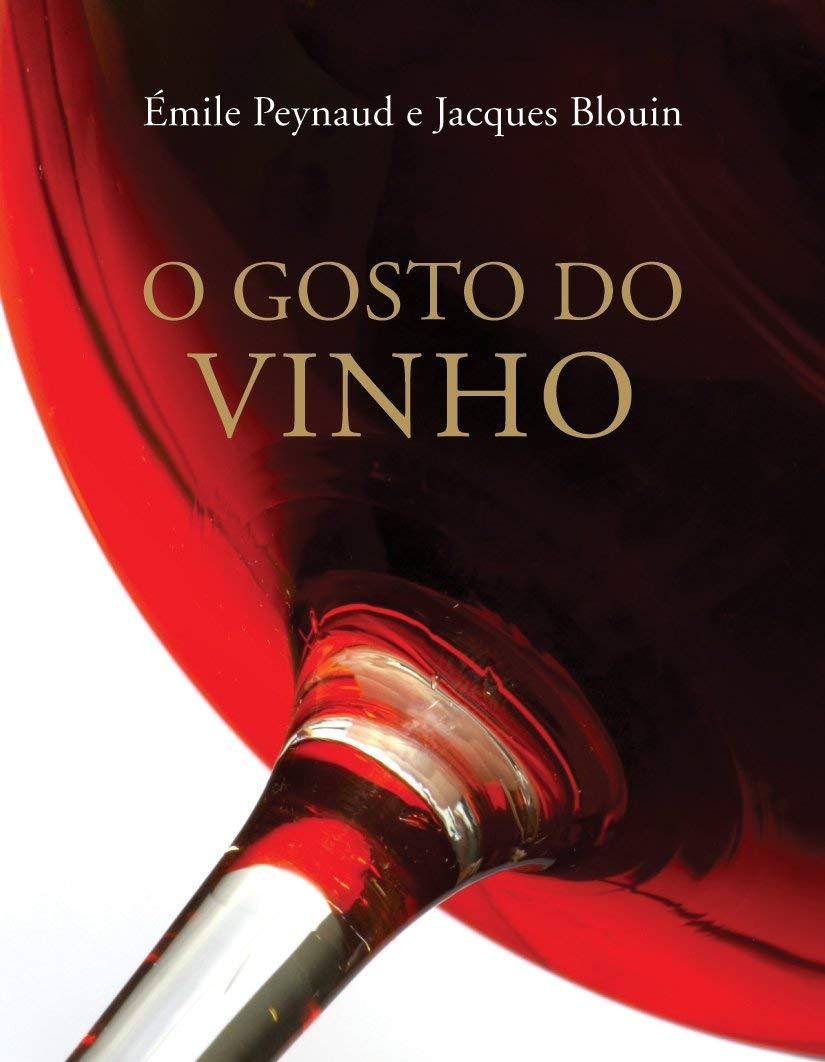 O Gosto do vinho, de Émile Peynaud e Jacques Blouin
