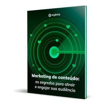 Marketing de Conteúdo: os segredos para atrair e engajar sua audiência