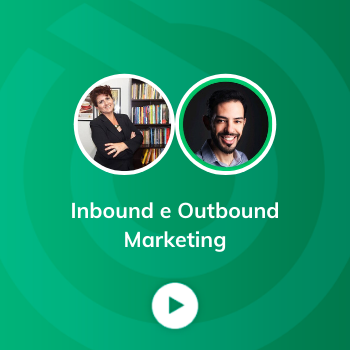 Webinar: Inbound e Outbound Marketing