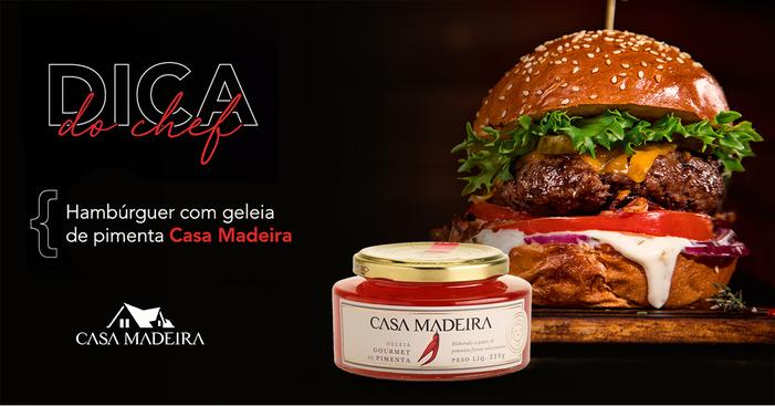 Dica do Chef: combine a Geleia de Pimenta Casa Madeira com uma saborosa receita de hambúrguer