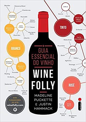 Wine Folly: o Guia Essencial do Vinho, de Madeline Puket e Justin Hammack