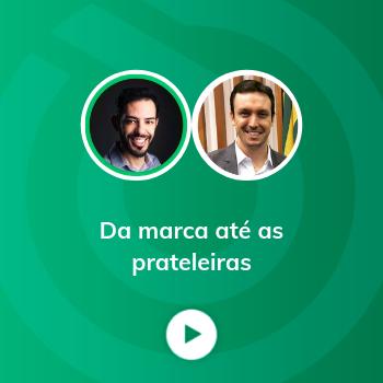Webinar Da Marca até as Prateleiras: o Desafio das Indústrias Brasileiras