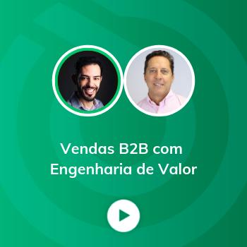 Webinar Vendas B2B com Engenharia de Valor