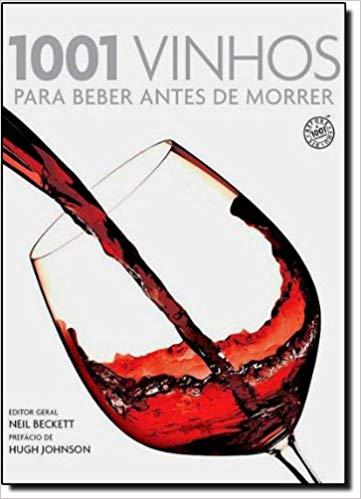 1001 Vinhos para Beber Antes de Morrer, de Neil Beckett