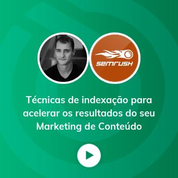 Técnicas de indexação para acelerar os resultados do seu marketing de conteúdo
