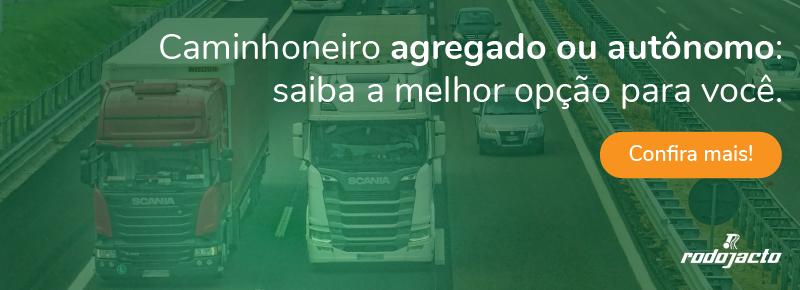 caminhoneiro agregado ou autônomo: saiba a melhor opção para você